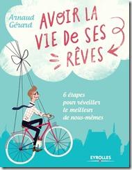 """Livre """"Avoir la vie de ses rêves - 6 étapes pour réveiller le meilleur de nous-mêmes"""" - Eyrolles"""