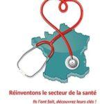 Réinventons le secteur de la santé. Ils l'ont fait, découvrez leurs clés !